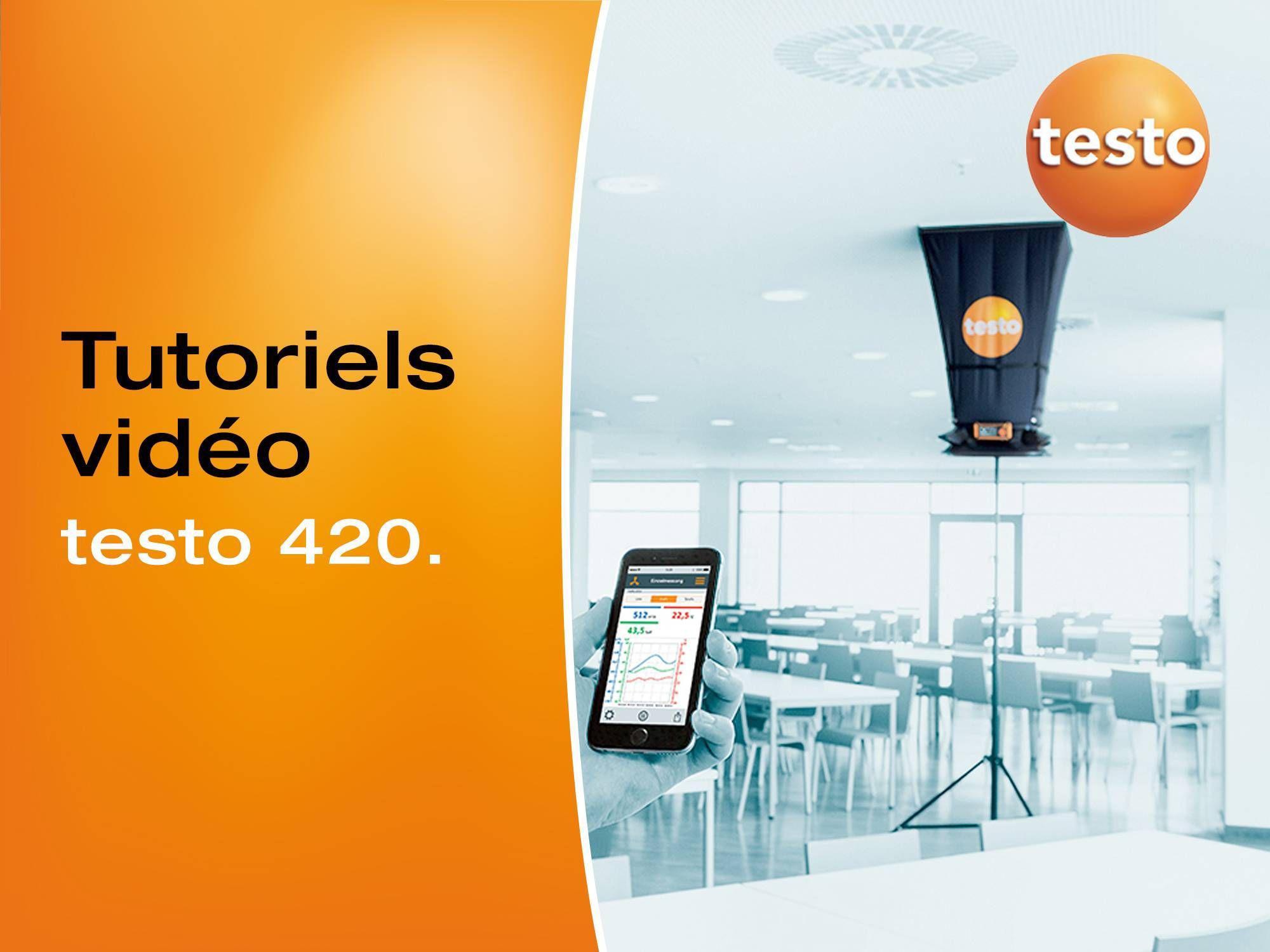 Tutoriel vidéo pour l'utilisation du balomètre testo 420