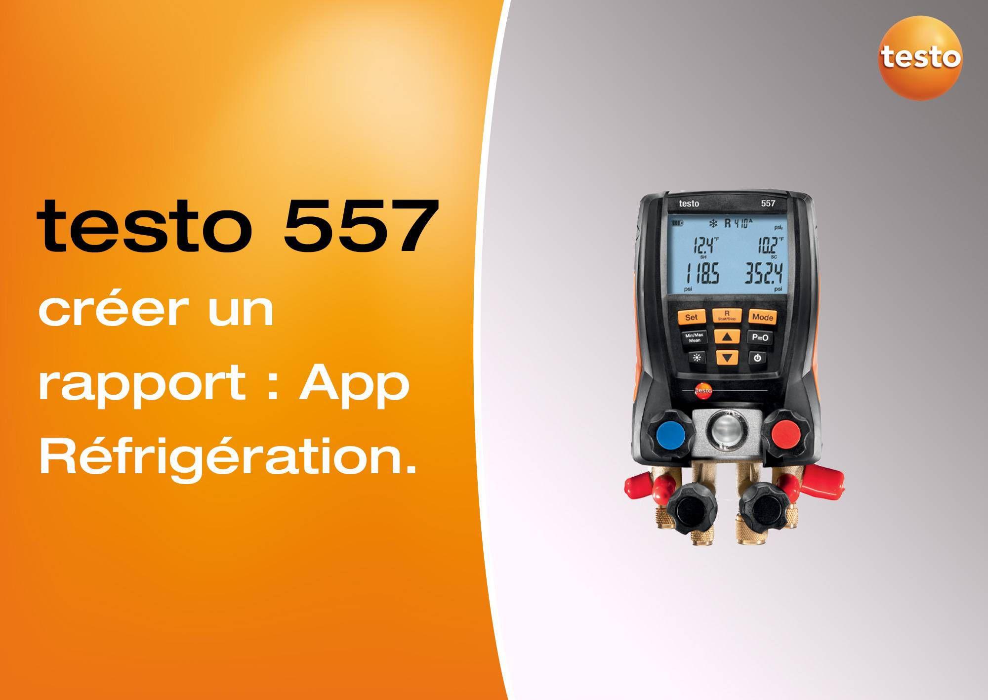 Tutoriel vidéo création d'un rapport sur l'App Réfrigération manomètre testo 557