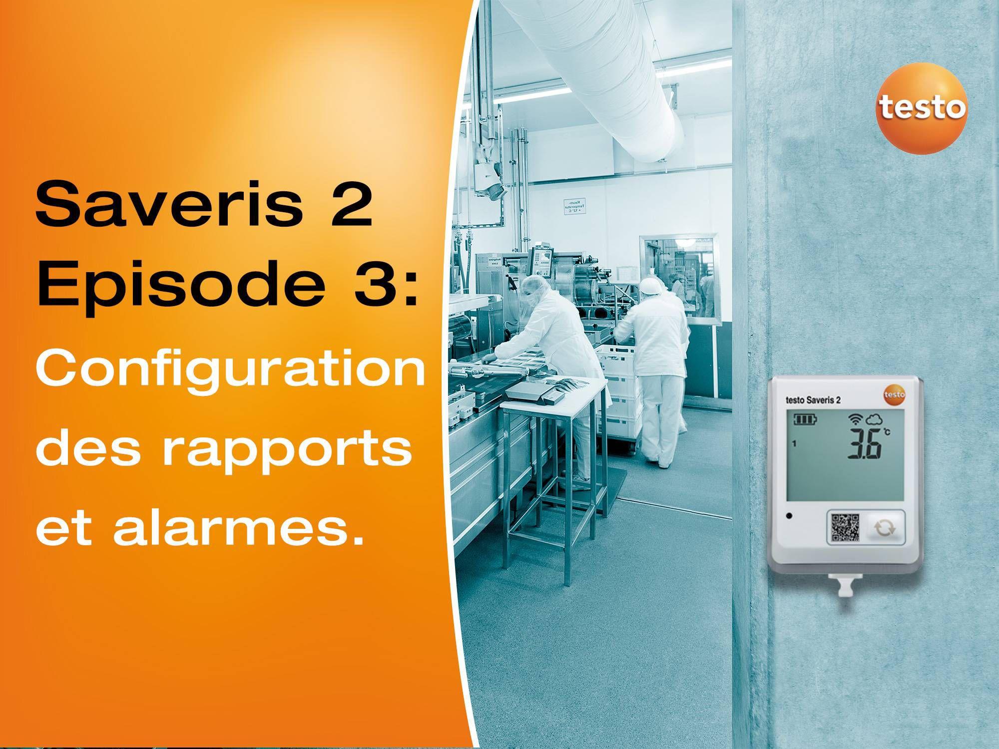 Tutoriel vidéo enregistreur WiFi testo Saveris 2 configuration des rapports et alarmes